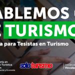 Hablemos de Turismo: 2da Jornada para Tesistas